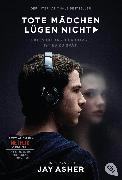 Cover-Bild zu Asher, Jay: Tote Mädchen lügen nicht - Filmausgabe (eBook)
