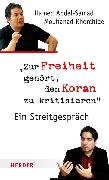 Cover-Bild zu Abdel-Samad, Hamed: Zur Freiheit gehört, den Koran zu kritisieren (eBook)