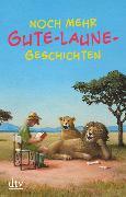 Cover-Bild zu Noch mehr Gute-Laune-Geschichten von Adler, Karoline (Hrsg.)