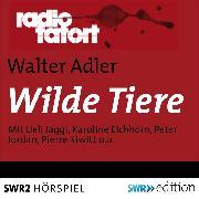 Cover-Bild zu Wilde Tiere (Audio Download) von Adler, Walter