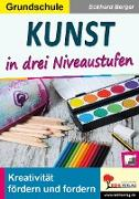Cover-Bild zu Kunst ... in drei Niveaustufen / Grundschule (eBook) von Berger, Eckhard