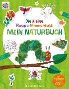 Cover-Bild zu Carle, Eric: Die kleine Raupe Nimmersatt - Mein Naturbuch