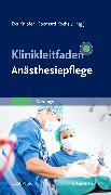 Cover-Bild zu Klinikleitfaden Anästhesiepflege von Knipfer, Eva (Hrsg.)