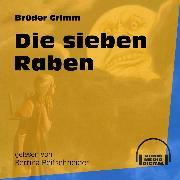 Cover-Bild zu Grimm, Brüder: Die sieben Raben (Ungekürzt) (Audio Download)