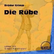 Cover-Bild zu Grimm, Brüder: Die Rübe (Ungekürzt) (Audio Download)