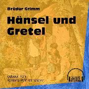 Cover-Bild zu Grimm, Brüder: Hänsel und Gretel (Ungekürzt) (Audio Download)