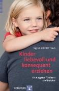 Cover-Bild zu Schmidt-Traub, Sigrun: Kinder liebevoll und konsequent erziehen
