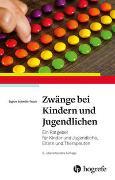 Cover-Bild zu Schmidt-Traub, Sigrun: Zwänge bei Kindern und Jugendlichen
