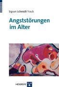 Cover-Bild zu Schmidt-Traub, Sigrun: Angststörungen im Alter