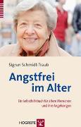 Cover-Bild zu Schmidt-Traub, Sigrun: Angstfrei im Alter