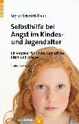 Cover-Bild zu Schmidt-Traub, Sigrun: Selbsthilfe bei Angst im Kindes- und Jugendalter (eBook)