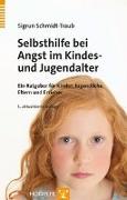 Cover-Bild zu Schmidt-Traub, Sigrun: Selbsthilfe bei Angst im Kindes- und Jugendalter