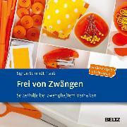 Cover-Bild zu Schmidt-Traub, Sigrun: Frei von Zwängen