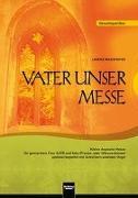 Cover-Bild zu Vater unser Messe. SATB. Gesamtpartitur von Maierhofer, Lorenz (Komponist)