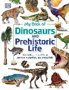 Cover-Bild zu DK: My Book of Dinosaurs and Prehistoric Life