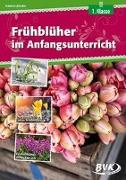 Cover-Bild zu Frühblüher im Anfangsunterricht von Zindler, Kathrin