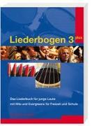 Cover-Bild zu Liederbogen 3 plus. Das Liederbuch für junge Leute mit Hits und Evergreens für Freizeit und Schule