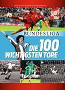 Cover-Bild zu Brügelmann, Matthias (Hrsg.): Bundesliga - Die 100 wichtigsten Tore