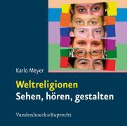Cover-Bild zu Weltreligionen. Sehen, hören, gestalten von Meyer, Karlo