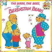 Cover-Bild zu Berenstain, Stan: The Birds, the Bees, and the Berenstain Bears (eBook)