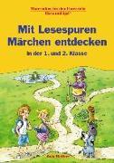 Cover-Bild zu Mit Lesespuren Märchen entdecken in der 1. und 2. Klasse von Stettner, Anja