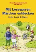 Cover-Bild zu Mit Lesespuren Märchen entdecken in der 3. und 4. Klasse von Stettner, Anja