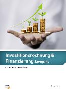 Cover-Bild zu Investitionsrechnung & Finanzierung kompakt von Stillhart, Thomas
