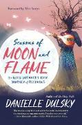 Cover-Bild zu Dulsky, Danielle: Seasons of Moon and Flame (eBook)