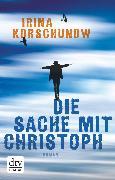 Cover-Bild zu Die Sache mit Christoph (eBook) von Korschunow, Irina