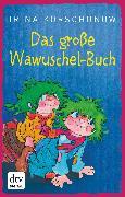 Cover-Bild zu Das große Wawuschel-Buch (eBook) von Korschunow, Irina