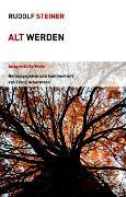 Cover-Bild zu Alt werden von Steiner, Rudolf