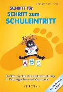 Cover-Bild zu Schritt für Schritt zum Schuleintritt, Förderung der Gesamtentwicklung in Kindergarten und Vorschule, Fachbuch von Steiner, Franz