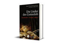 Cover-Bild zu Die Lieder des Gotteslob von Franz, Ansgar (Hrsg.)