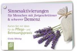 Cover-Bild zu Sinnesaktivierungen für Menschen mit fortgeschrittener und schwerer Demenz von Mötzing, Gisela