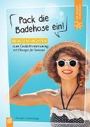 Cover-Bild zu Fit-im-Kopf-Vorlesebücher für Senioren: Pack die Badehose ein! von Jahr, Petra