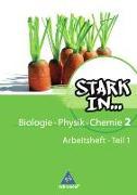 Cover-Bild zu Stark in Biologie, Physik, Chemie 2 Teil 1. Arbeitsheft