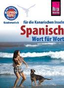 Cover-Bild zu Schulze, Dieter: Reise Know-How Sprachführer Spanisch für die Kanarischen Inseln - Wort für Wort