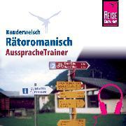 Cover-Bild zu Janzing, Gereon: Reise Know-How Kauderwelsch AusspracheTrainer Rätoromanisch (Audio Download)