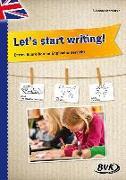 Cover-Bild zu Let's start writing! Erstes Schreiben im Englischunterricht von Sternitzke, Susanne