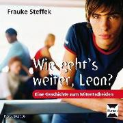 Cover-Bild zu Wie geht's weiter Leon? von Steffek, Frauke