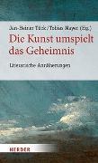 Cover-Bild zu Die Kunst umspielt das Geheimnis von Tück, Jan-Heiner (Hrsg.)