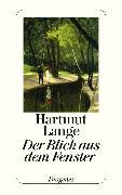 Cover-Bild zu Der Blick aus dem Fenster (eBook) von Lange, Hartmut