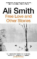Cover-Bild zu Smith, Ali: Free Love And Other Stories (eBook)