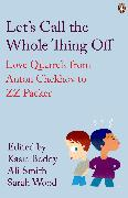 Cover-Bild zu Boddy, Kasia: Let's Call the Whole Thing Off (eBook)