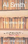 Cover-Bild zu Smith, Ali: The Whole Story and Other Stories (eBook)