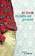 Cover-Bild zu Smith, Ali: Es hätte mir genauso (eBook)