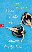 Cover-Bild zu Smith, Ali: Freie Liebe und andere Geschichten (eBook)