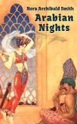 Cover-Bild zu Archibald Smith, Nora: Arabian Nights (Tales from One Thousand and One Nights) (eBook)