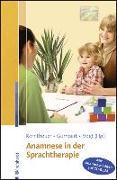 Cover-Bild zu Korntheuer, Petra (Hrsg.): Anamnese in der Sprachtherapie