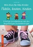 Cover-Bild zu Vogt, Susanne: Mini-Kurs für Kita-Kinder: Knoten und Schleifen
